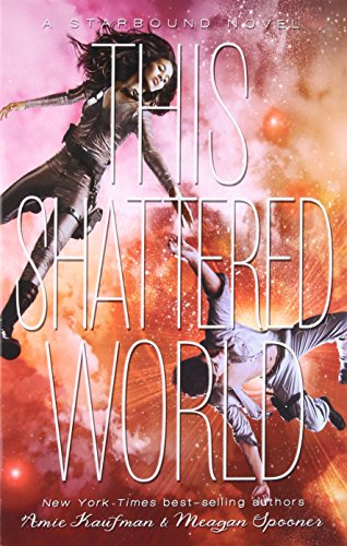 This Shattered World (A Starbound Novel, Book 2)
