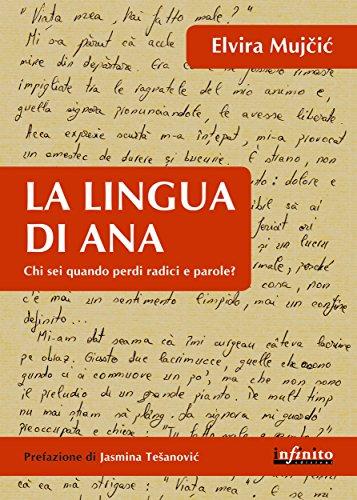 La lingua di Ana: Chi sei, quando perdi radici e parole? (Orienti)