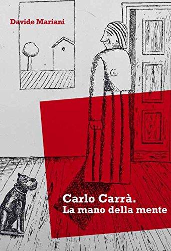 Carlo Carr. La mano della mente