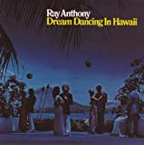 Dream Dancing in Hawaii/Dream Dancing Memories by Ray Anthony (1997-07-02)