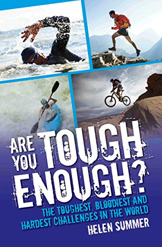 Are You Tough Enough? The Toughest, Bloodiest and Hardest Challenges in the World (English Edition) por Helen Summer