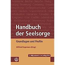 Handbuch der Seelsorge: Grundlagen und Profile