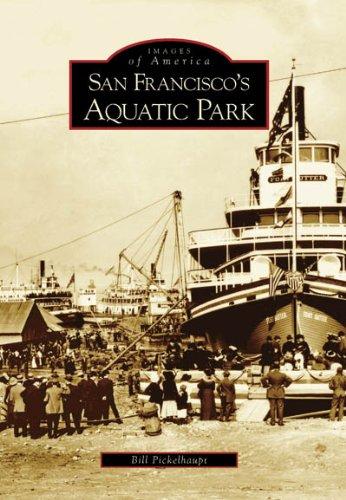 San Francisco's Aquatic Park (Images of America) -
