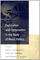Exploration and Contestation in the Study of World Politics: An International Organization Reader (International Organization Readers)