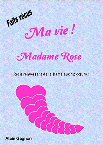 Ma vie !   Madame Rose