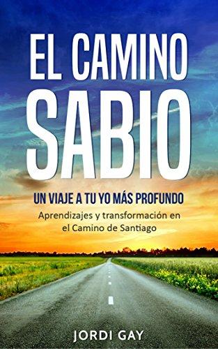 El Camino Sabio - un viaje a tu yo más profundo: Aprendizajes y transformación en el Camino de Santiago