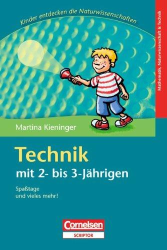 Kinder entdecken die Naturwissenschaften: Technik mit 2- bis 3-Jährigen