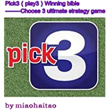 Pick3&play3 Winning bible	 --------Choose 3 ultimate strategy game (English Edition)