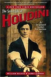 [(The Secret Life of Houdini: The Making of America's First Superhero )] [Author: William Kalush] [Aug-2007]