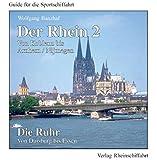 Der Rhein 2 - Von Koblenz bis Arnhem/Nijmegen. Die Ruhr - Von Duisburg bie Essen: Guide für die Sportschiffahrt