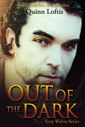 Out Of The Dark (The Grey Wolves Series Book 4) (English Edition)