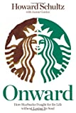 Onward: How Starbucks Fought for Its Life without Losing Its Soul bei Amazon kaufen
