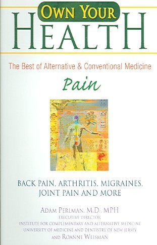 [(Pain : Back Pain, Arthritis, Migraines, Joint Pain and More)] [By (author) Adam Perlman ] published on (August, 2006)