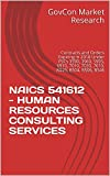 NAICS 541612 - HUMAN RESOURCES CONSULTING SERVICES: Contracts and Orders Expiring in 2018 Under PSCs 3590, 3960, 5995, 6910, 7010, 7030, 7610, AD23, B504, B506, B546 (English Edition)