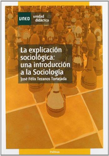 La explicación sociológica : una introducción a la sociología (UNIDAD DIDÁCTICA)