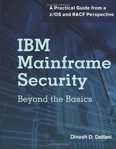 IBM Mainframe Security: Beyond the Basics-A Practical Guide from a z/OS and RACF Perspective (Ebl-Schweitzer) by Dinesh D. Dattani (2013-09-30)