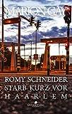 Romy Schneider starb kurz vor Haarlem