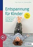 Entspannung für Kinder: Ausgeglichen und konzentriert mit Yoga, PR, AT & Traumreisen
