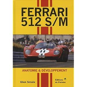 Ferrari 512 S/M – Anatomie & développement