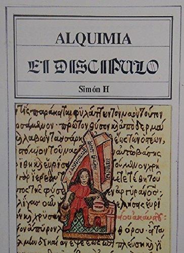 El Discípulo. Alquimia. por Simon  Hermes