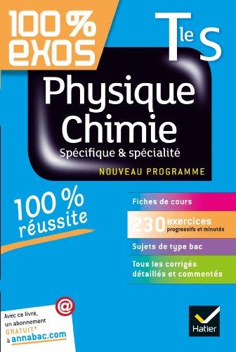 Physique-Chimie Tle S Spcifique et spcialit: Exercices rsolus (Physique et Chimie) - Terminale S
