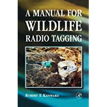 A Manual for Wildlife Radio Tagging (Biological Techniques)