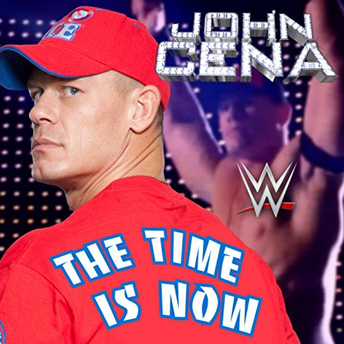 The Time Is Now (John Cena) Musik Von Wwe
