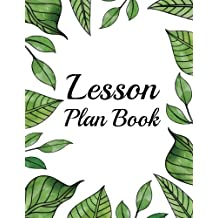 Lesson Plan Book: Teacher Plan and Record Book - For Teacher Record, Birthdays, A-Glance: Teacher Plan Book (Lesson Planner)