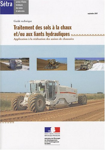 Traitement des sols à la chaux et/ou aux liants hydrauliques : Application à la réalisation des assises de chaussées par CFTR