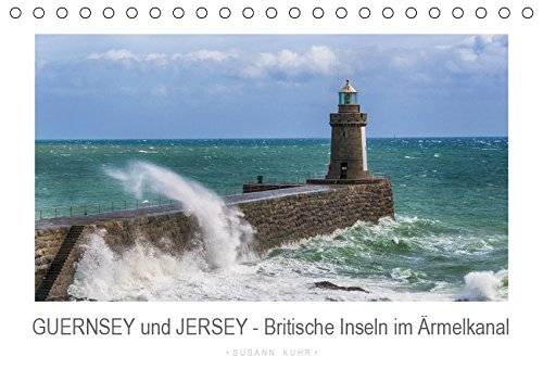 GUERNSEY und JERSEY - Britische Inseln im Ärmelkanal (Tischkalender 2019 DIN A5 quer): Die britischen Kanalinseln haben nicht nur landschaftlich viel ... (Monatskalender, 14 Seiten ) (CALVENDO Orte) -