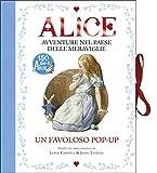 Scarica Libro Alice Avventure nel paese delle meraviglie Libro pop up Ediz illustrata (PDF,EPUB,MOBI) Online Italiano Gratis