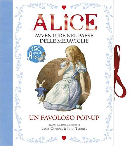 Alice. Avventure nel paese delle meraviglie. Libro pop-up. Ediz. illustrata
