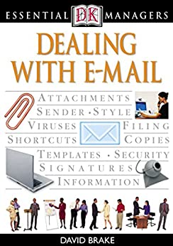 Dealing with E-mail (Essential Managers) by [Brake, David]