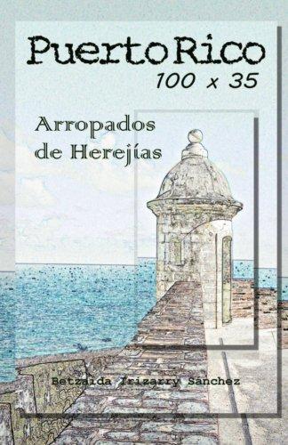 Puerto Rico 100 x 35, arropados de herejias por Betzaida Irizarry