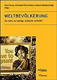 Weltbevölkerung: Zu viele, zu wenige, schlecht verteilt? (Edition Historische Sozialkunde - Internationale Entwicklung)