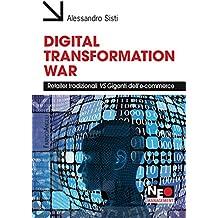 Digital transformation war: Retailer tradizionali VS Giganti dell'e-commerce