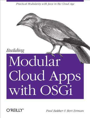 Building Modular Cloud Apps with OSGi: Practical Modularity with Java in the Cloud Age (English Edition)
