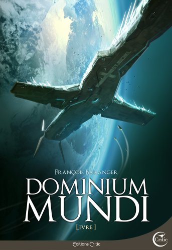 Dominium Mundi - Livre I (Science-Fiction)