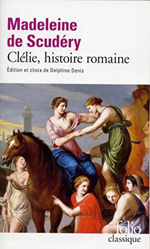 Clélie, histoire romaine (Folio Classique) por Madeleine de Scudéry