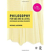 Philosophy for AS and A Level: Epistemology and Moral Philosophy