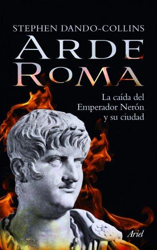 Arde Roma: La caída del emperador Nerón y su ciudad (Ariel)
