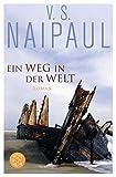 Ein Weg in der Welt: Roman - V.S. Naipaul