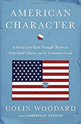 American Character : A History of the Epic Struggle Between Individual Liberty and the Common Good