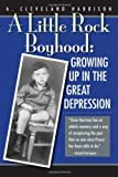 A Little Rock Boyhood: Growing Up in the Great Depression by Harrison, A. Cleveland (2010) Gebundene Ausgabe