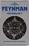 LE COURS DE PHYSIQUE DE FEYNMAN. Tome 2, Mécanique