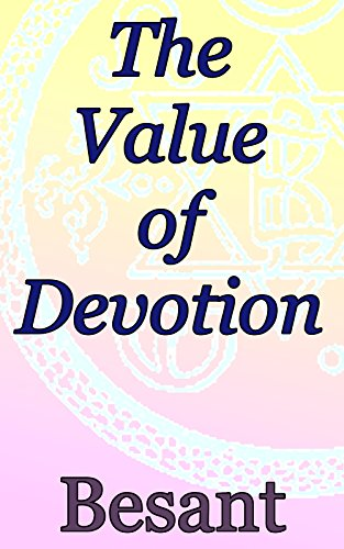 The Value of Devotion: Theosophical Classics (English Edition)