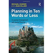 Planning in Ten Words or Less: A Lacanian Entanglement with Spatial Planning