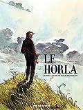 Le Horla: D'après l'oeuvre de Guy Maupassant (BD ADO-ADULTES)