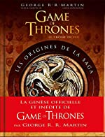 Game of Thrones - Les Origines de la saga - 2e édition de R.R. Martin