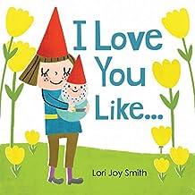 I Love You Like ...